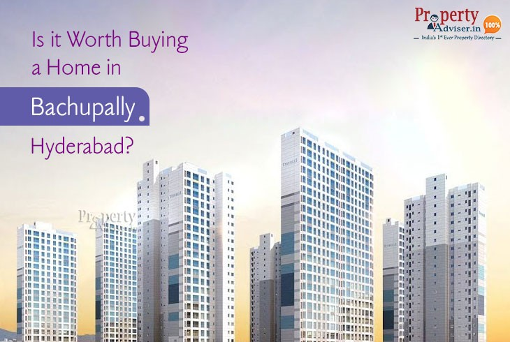 Is it Worth Buying a Home in Bachupally, Hyderabad?