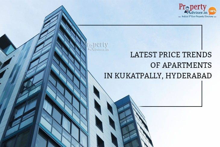 Latest Price Trends Of Apartments In Kukatpally, Hyderabad
