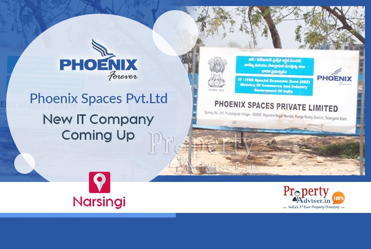 Phoenix Spaces Pvt.Ltd - New IT Company Coming Up In Narsingi