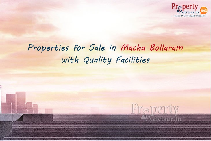 High Quality Properties for Sale in Macha Bollaram at Affordable Prices