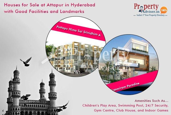 Houses for Sale at Attapur in Hyderabad with Good Facilities and Landmarks