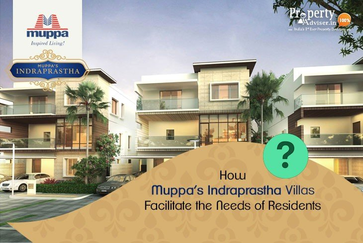 How Muppas Indraprastha Villas Facilitate the Needs of Residents