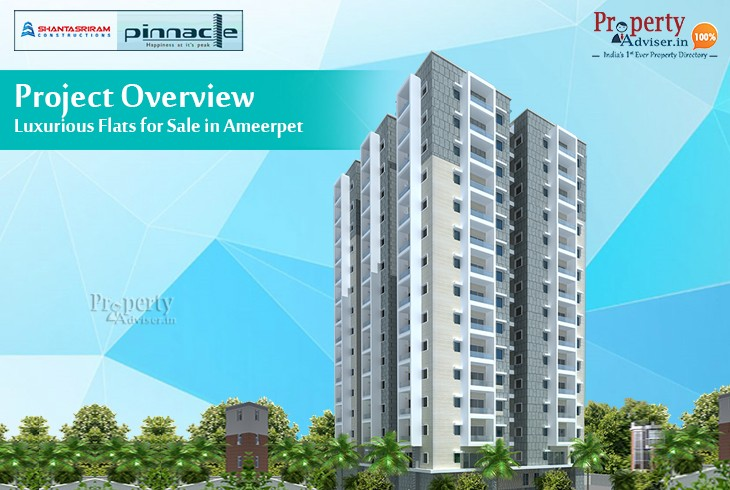 Shanta Sriram Pinnacle- Project Overview| Luxurious Flats for Sale in Ameerpet