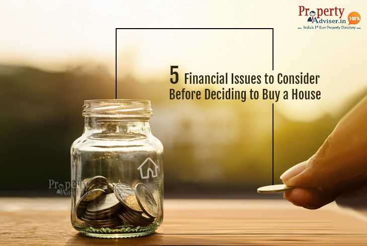 5 Financial Issues to Consider Before Deciding to Buy a House