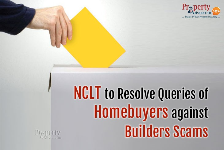 NCLT to Resolve Queries of Homebuyers against Builder Scams
