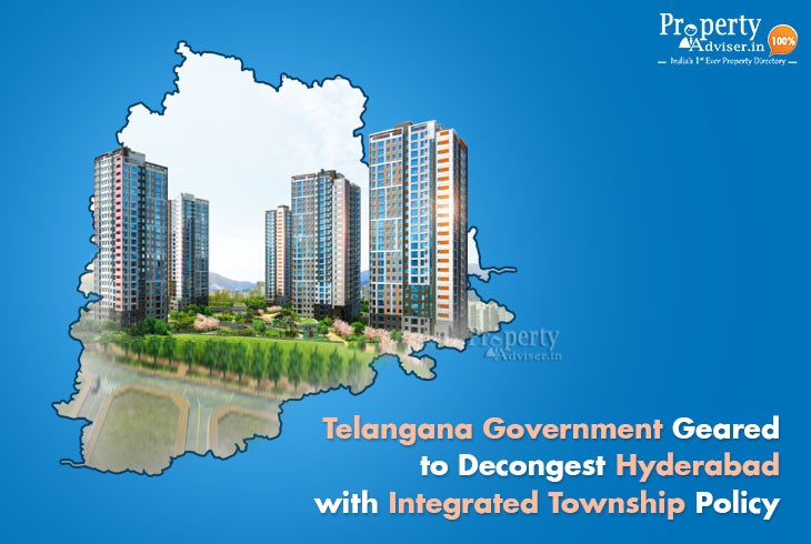 Telangana Government Geared To Decongest Hyderabad with Integrated Township Policy