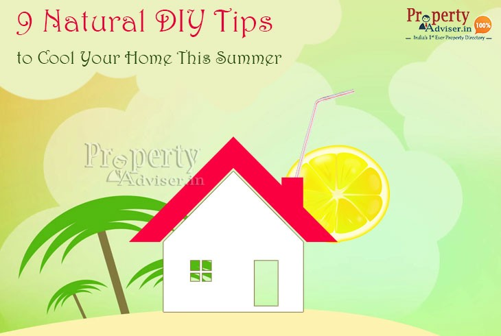 Top 9 DIY Tips -  This Summer Cool Your House Naturally