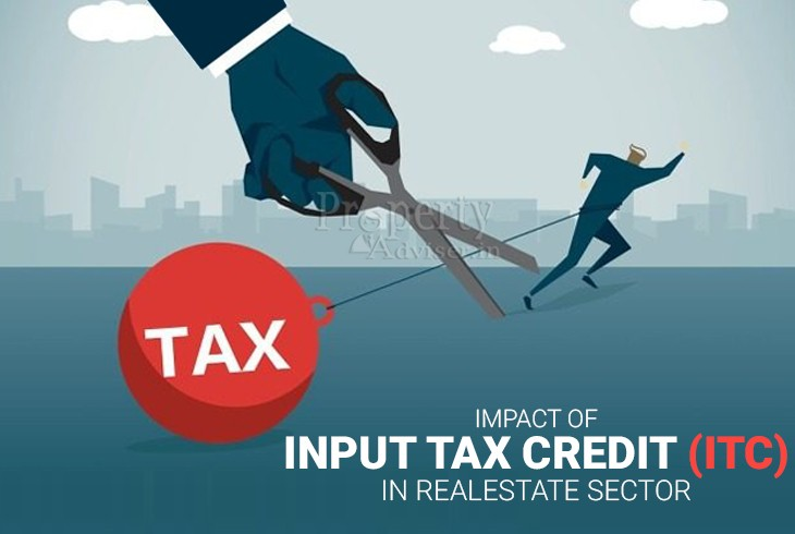 What is the Impact of Input Tax Credit (ITC) in Real Estate Sector?