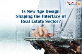 Is New Age Design Shaping the Interface of Real Estate Sector?