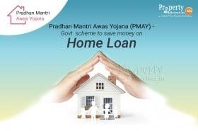 pradhan-mantri-awass-yojana-govt-scheme-to-save-money-home-loan