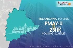 Telangana to Link PMAY-U under 2BHK Housing Scheme