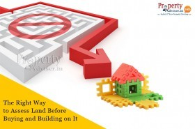 The Right Way to Assess Land Before Buying and Building a home